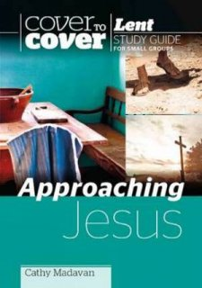 Approaching Jesus... this Lent